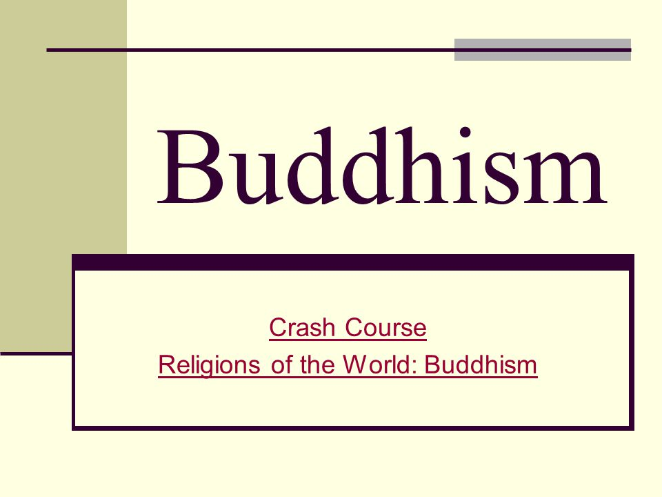 Crash Course Religions of the World: Buddhism