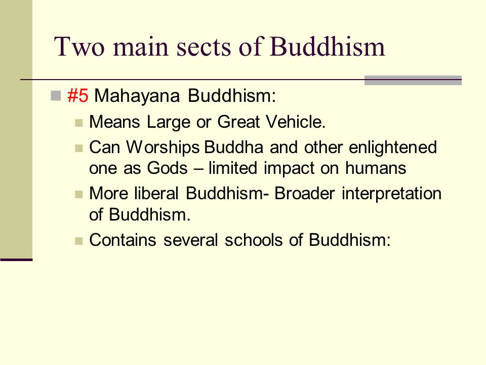 Two main sects of Buddhism