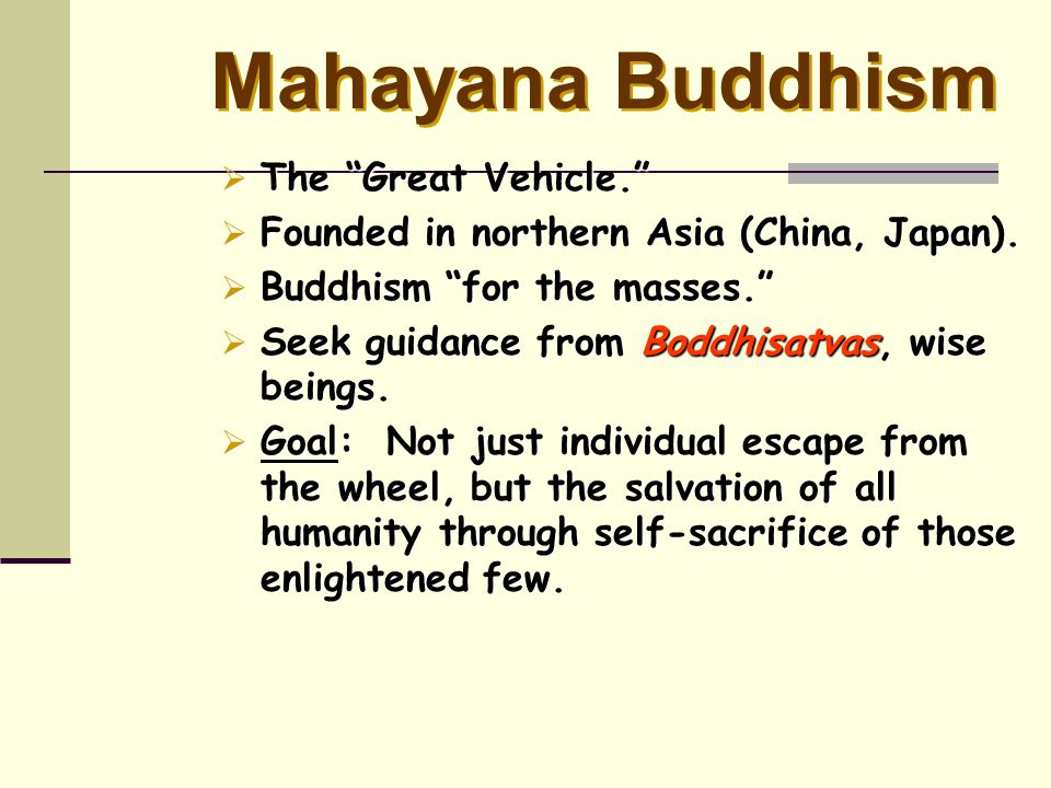 Mahayana Buddhism The Great Vehicle.