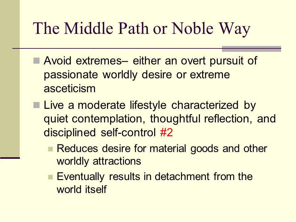 The Middle Path or Noble Way