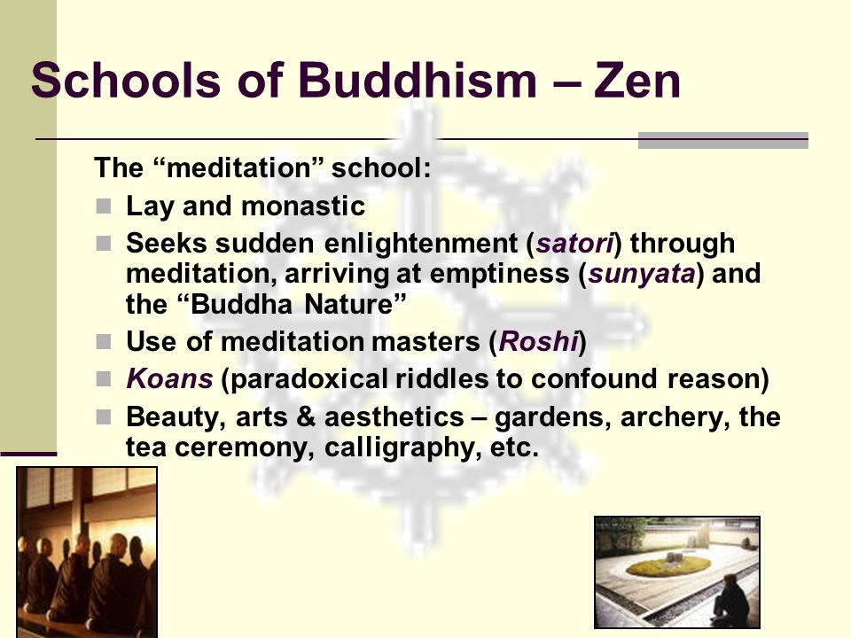 Schools of Buddhism – Zen