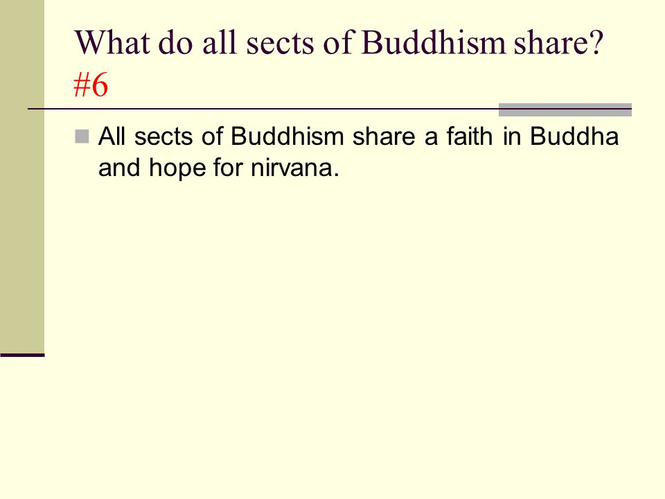 What do all sects of Buddhism share #6