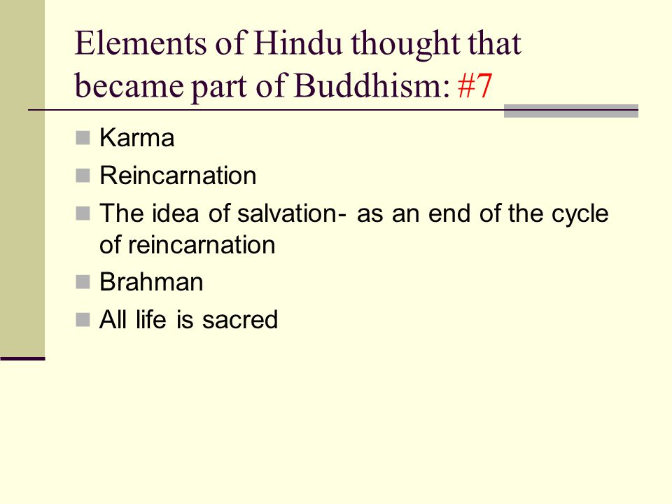 Elements of Hindu thought that became part of Buddhism: #7