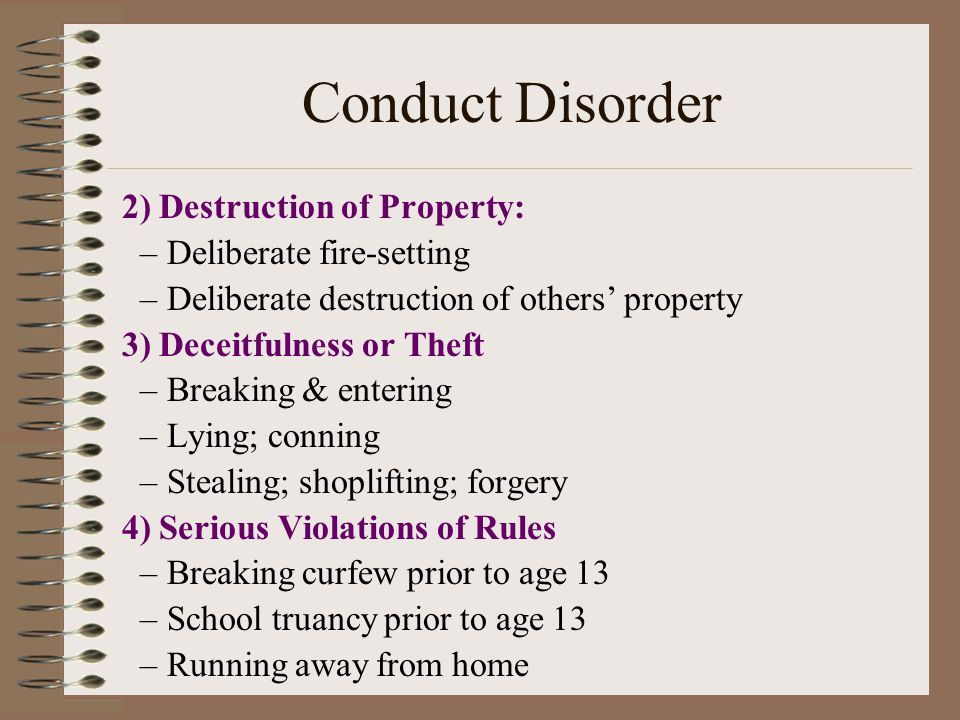 Conduct Disorder 2) Destruction of Property: Deliberate fire-setting