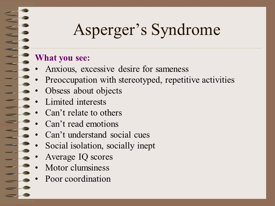 Asperger's Syndrome What you see:
