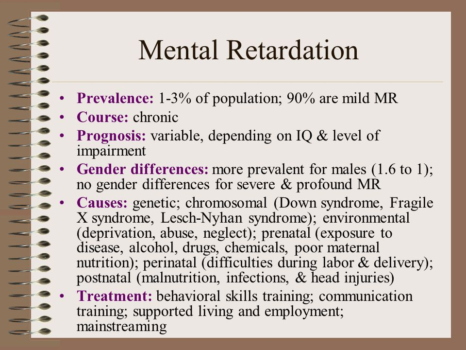 Mental Retardation Prevalence: 1-3% of population; 90% are mild MR