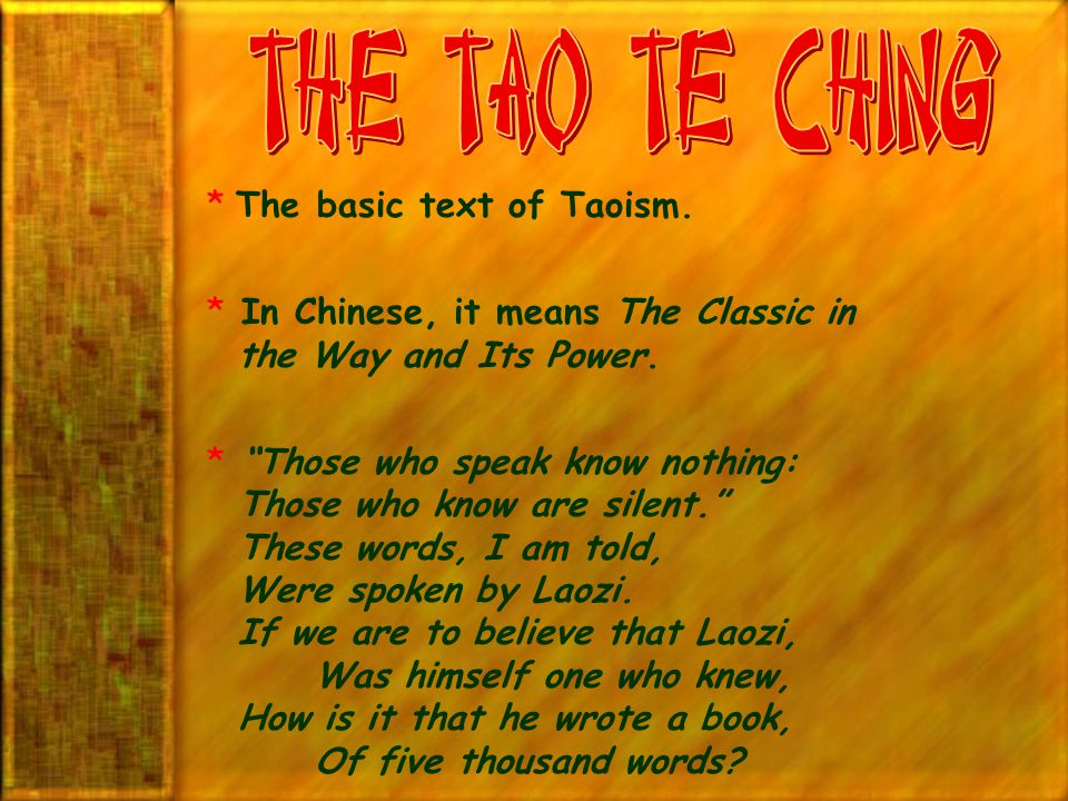 The Tao Te Ching The basic text of Taoism.