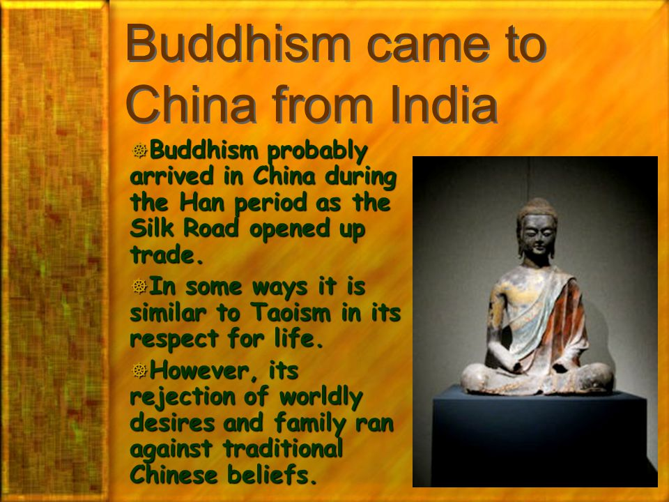 Buddhism came to China from India