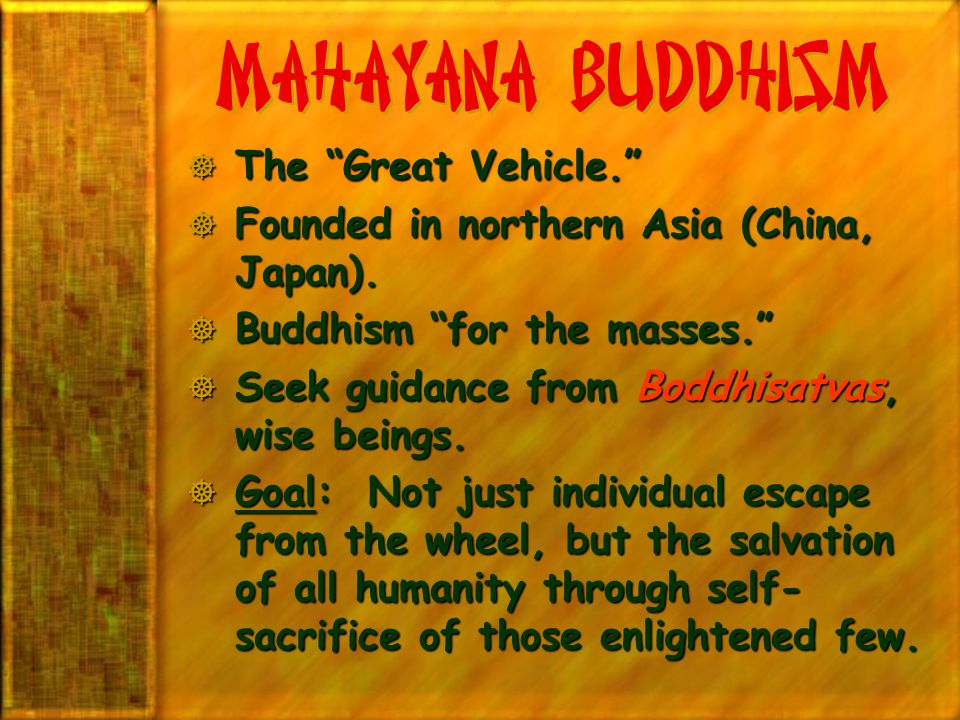 Mahayana Buddhism The Great Vehicle.