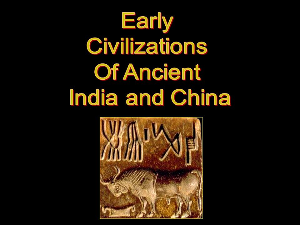 Early Civilizations Of Ancient India and China