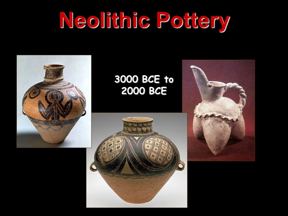 Neolithic Pottery 3000 BCE to 2000 BCE