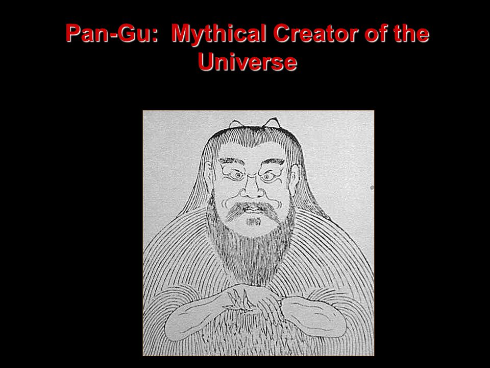 Pan-Gu: Mythical Creator of the Universe