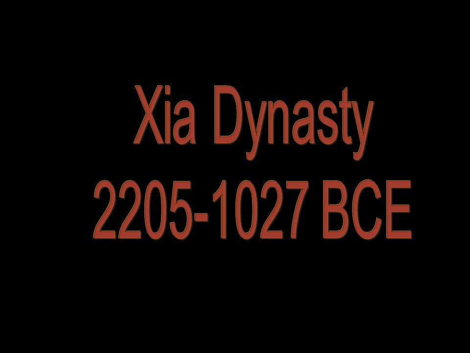 Xia Dynasty 2205-1027 BCE
