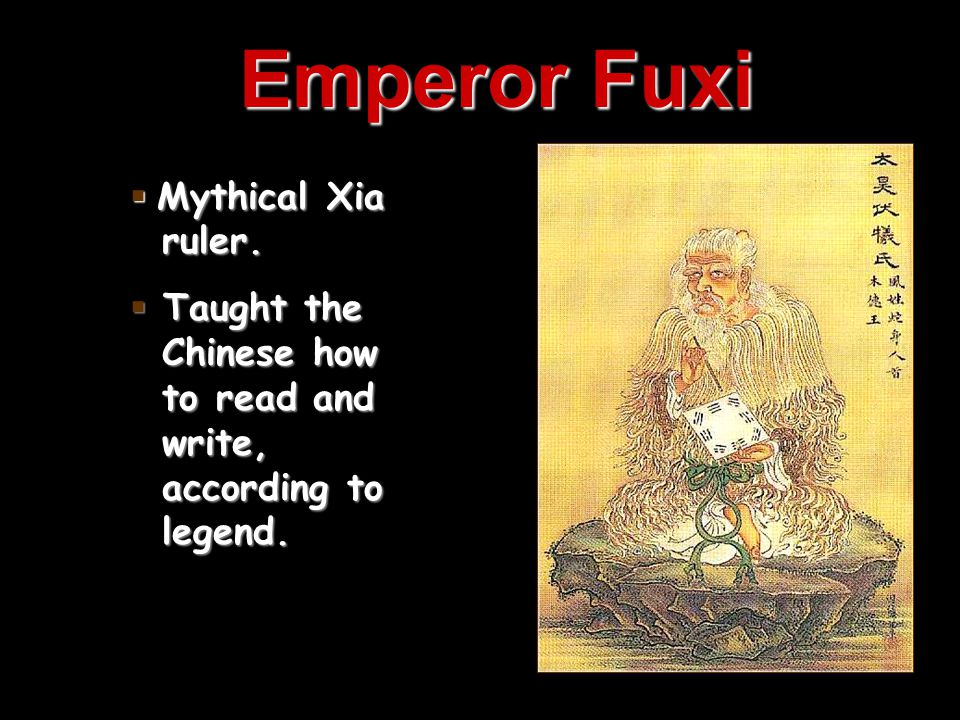 Emperor Fuxi Mythical Xia ruler.