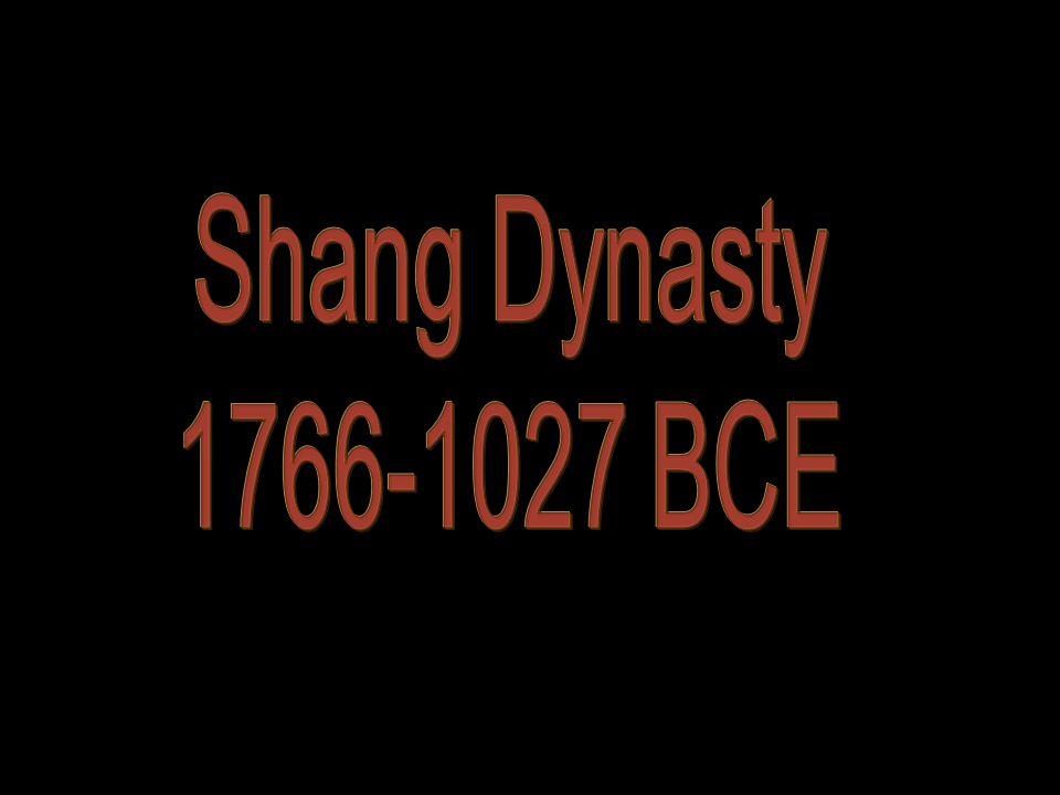Shang Dynasty 1766-1027 BCE