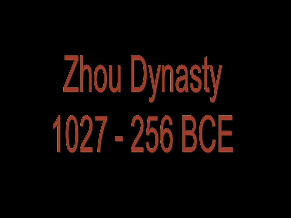Zhou Dynasty 1027 - 256 BCE