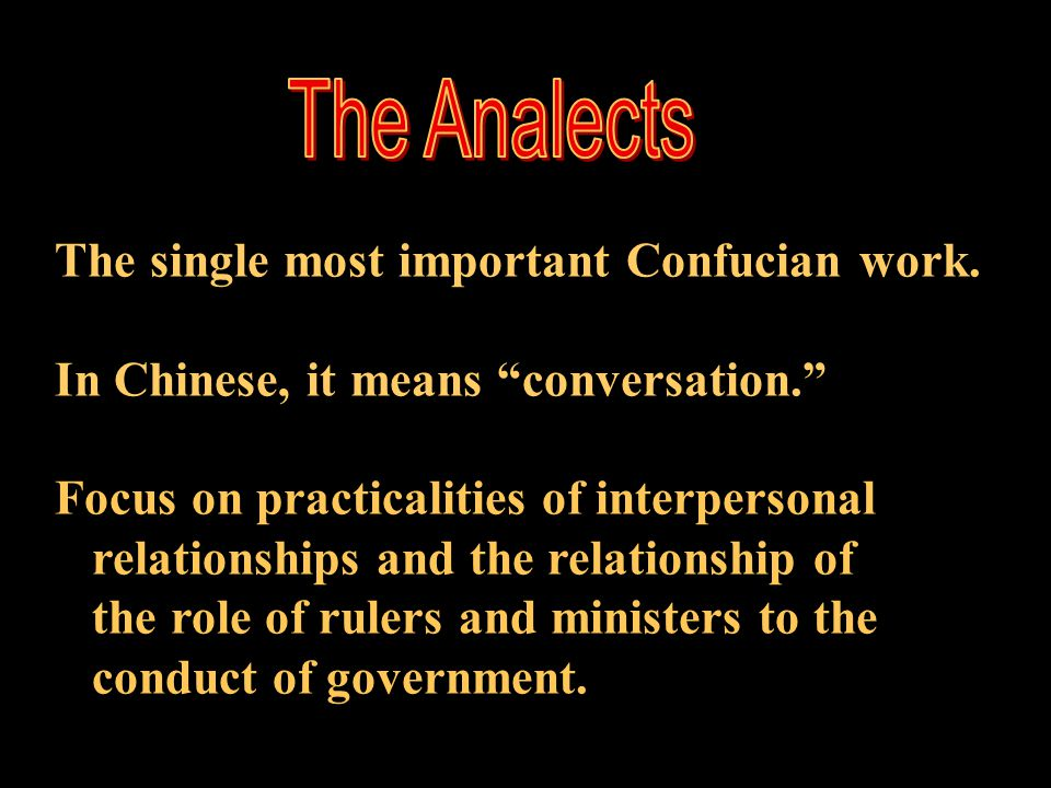 The Analects The single most important Confucian work.
