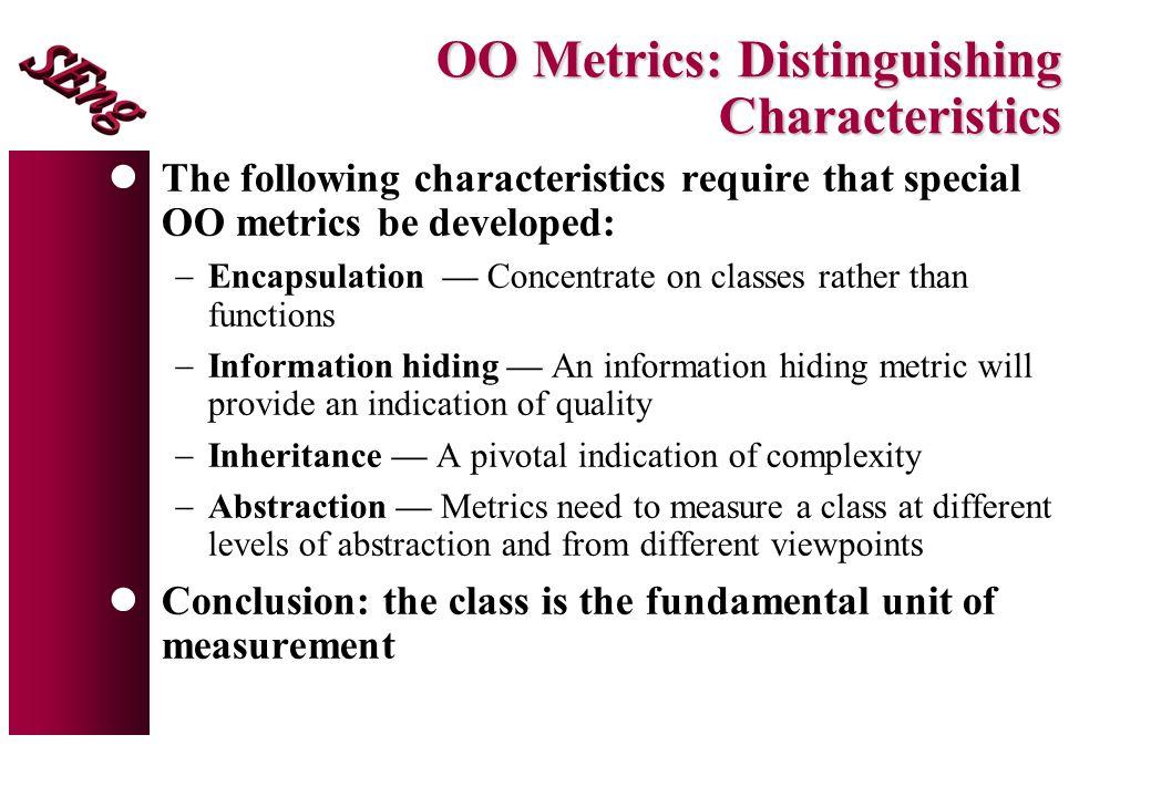 OO Metrics: Distinguishing Characteristics