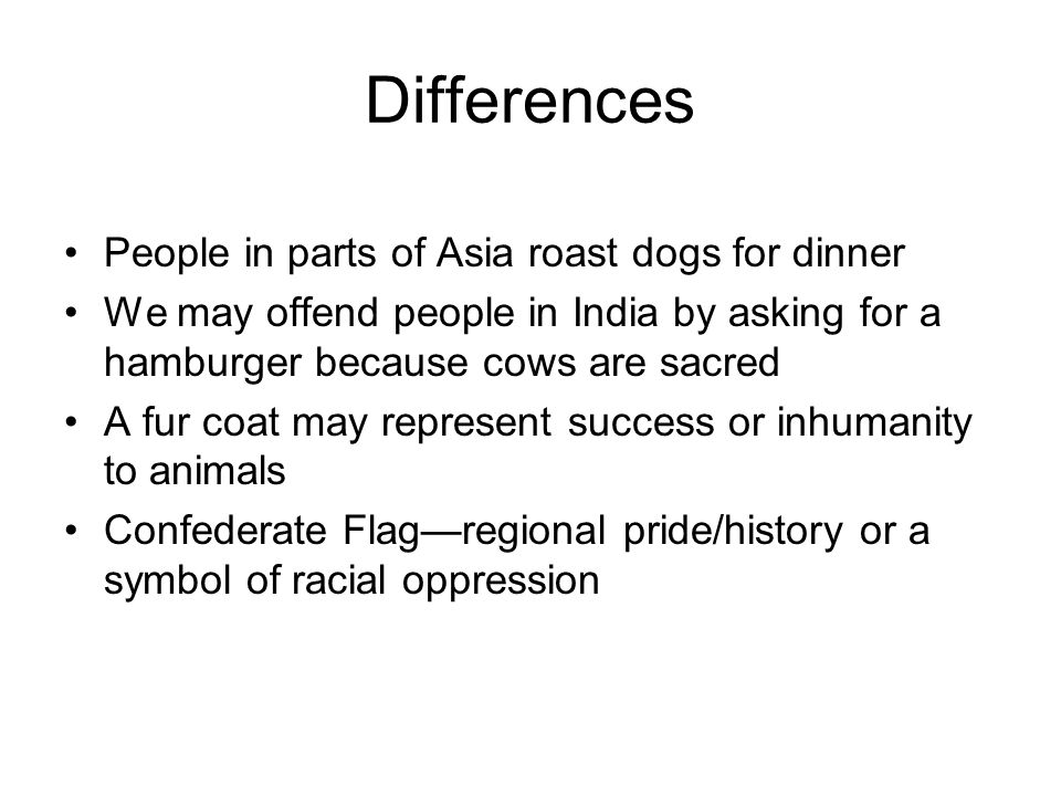 Differences People in parts of Asia roast dogs for dinner