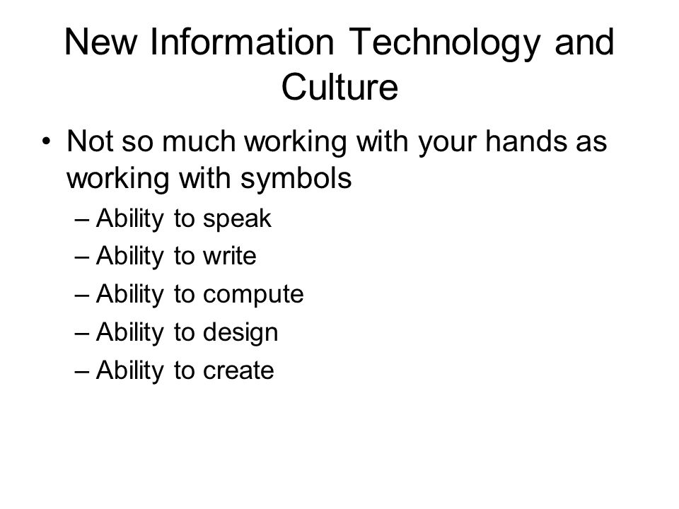 New Information Technology and Culture