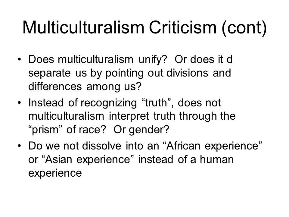 Multiculturalism Criticism (cont)