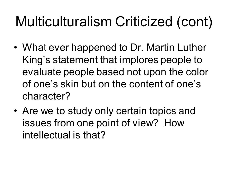 Multiculturalism Criticized (cont)