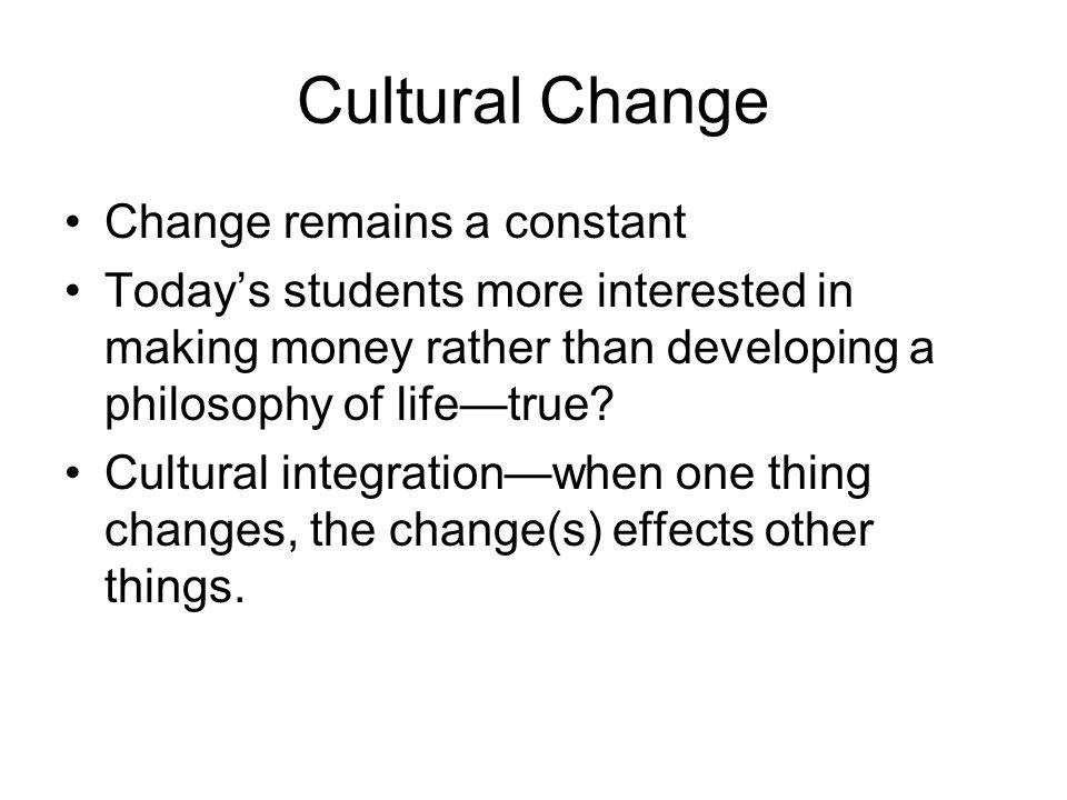 Cultural Change Change remains a constant