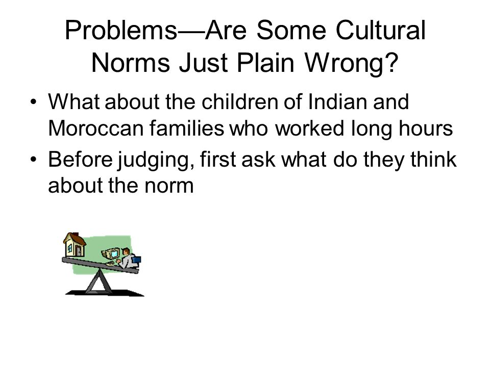 Problems—Are Some Cultural Norms Just Plain Wrong