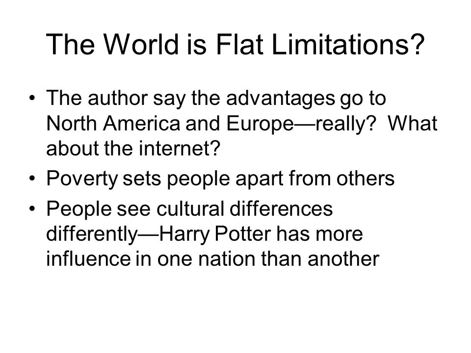 The World is Flat Limitations