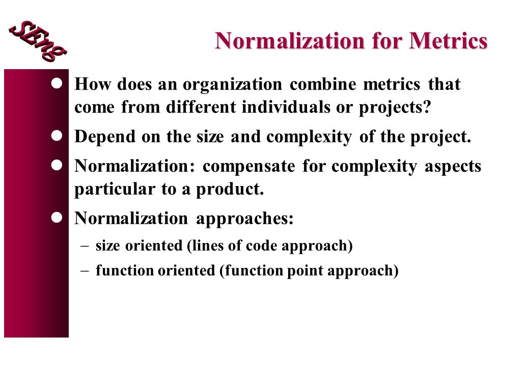 Normalization for Metrics