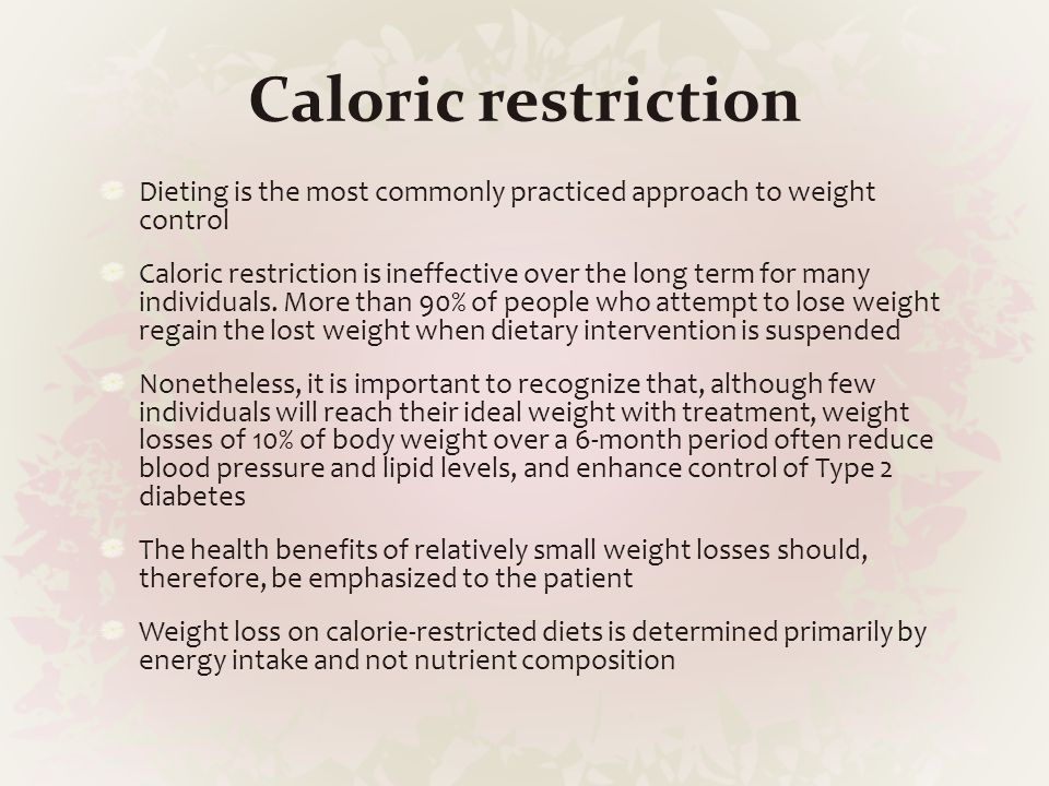 Caloric restriction Dieting is the most commonly practiced approach to weight control.