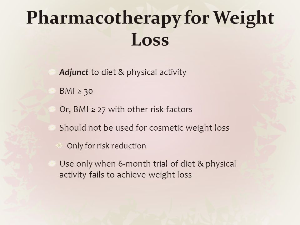 Pharmacotherapy for Weight Loss