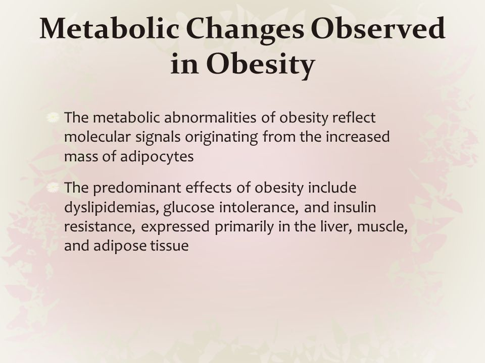 Metabolic Changes Observed in Obesity