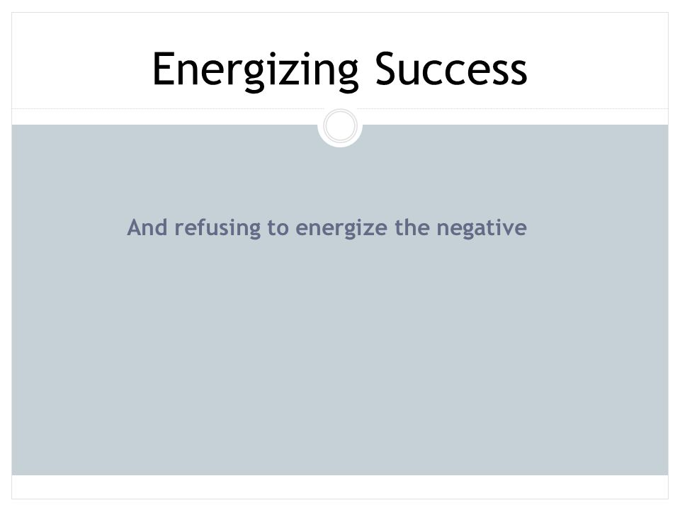 And refusing to energize the negative