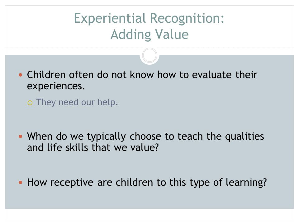 Experiential Recognition: Adding Value