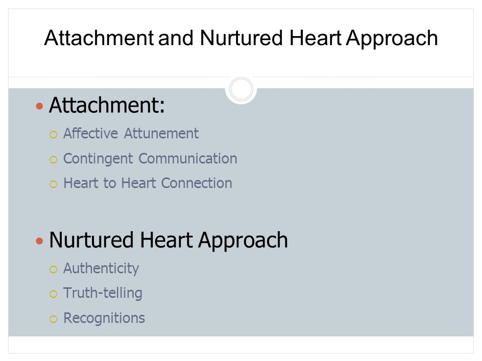 Attachment and Nurtured Heart Approach