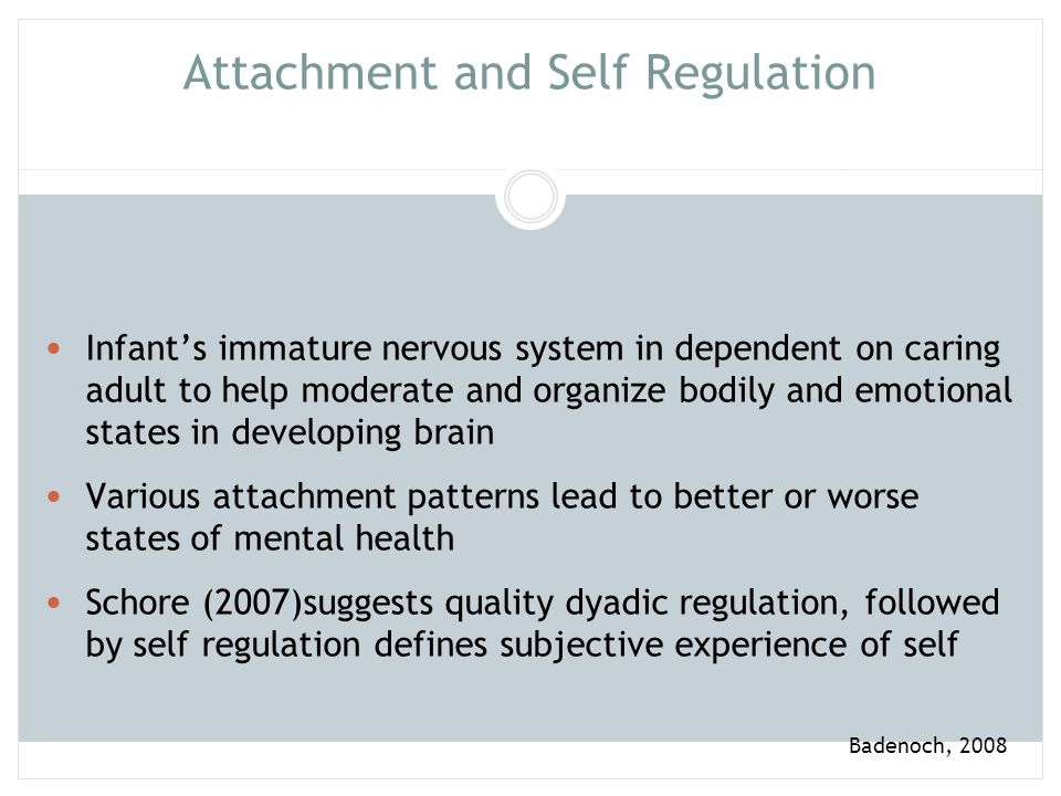 Attachment and Self Regulation
