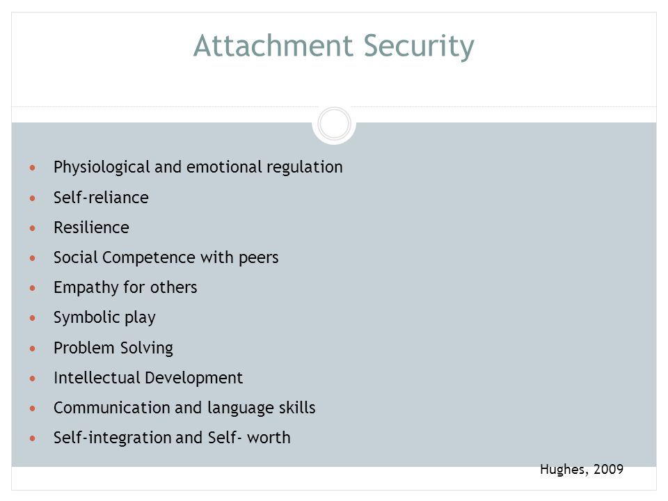 Attachment Security Hughes p10 Physiological and emotional regulation