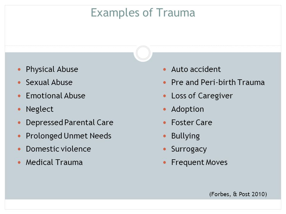 Examples of Trauma P 6 Physical Abuse Sexual Abuse Emotional Abuse