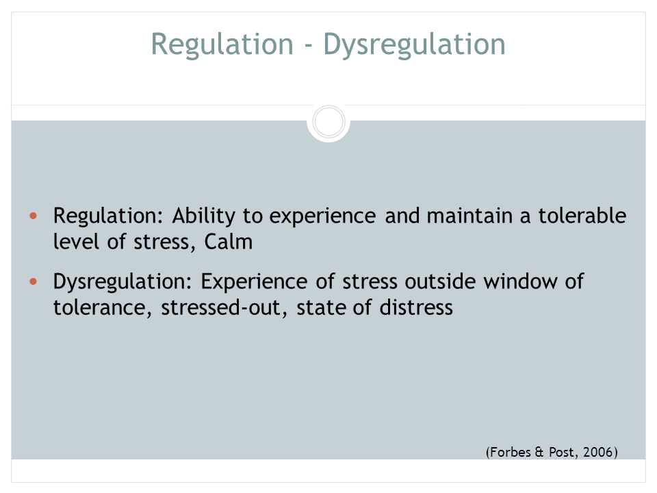 Regulation - Dysregulation