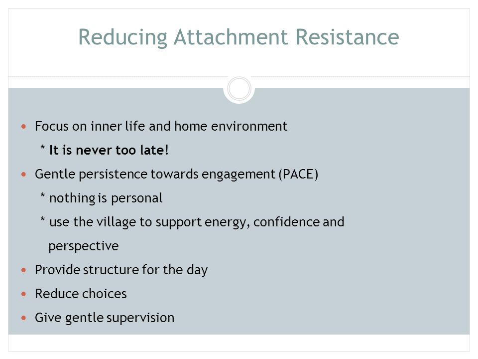 Reducing Attachment Resistance