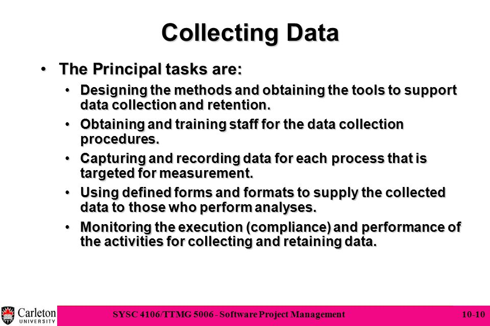 Collecting Data The Principal tasks are: