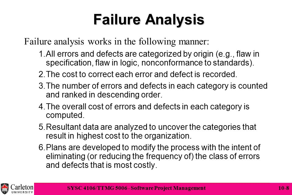 Failure Analysis Failure analysis works in the following manner: