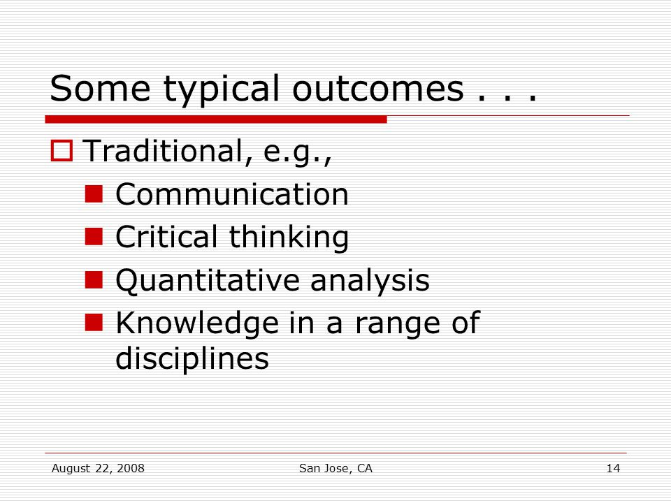 Some typical outcomes . . . Traditional, e.g., Communication