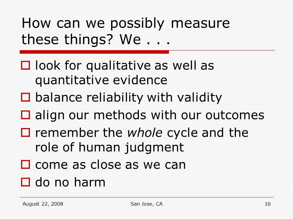 How can we possibly measure these things We . . .