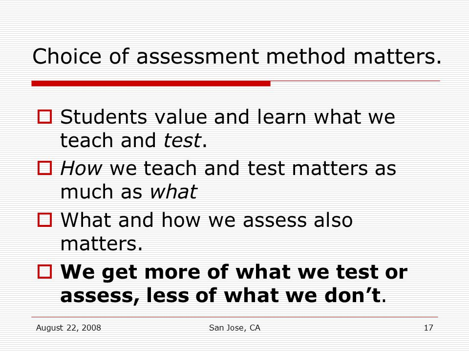 Choice of assessment method matters.