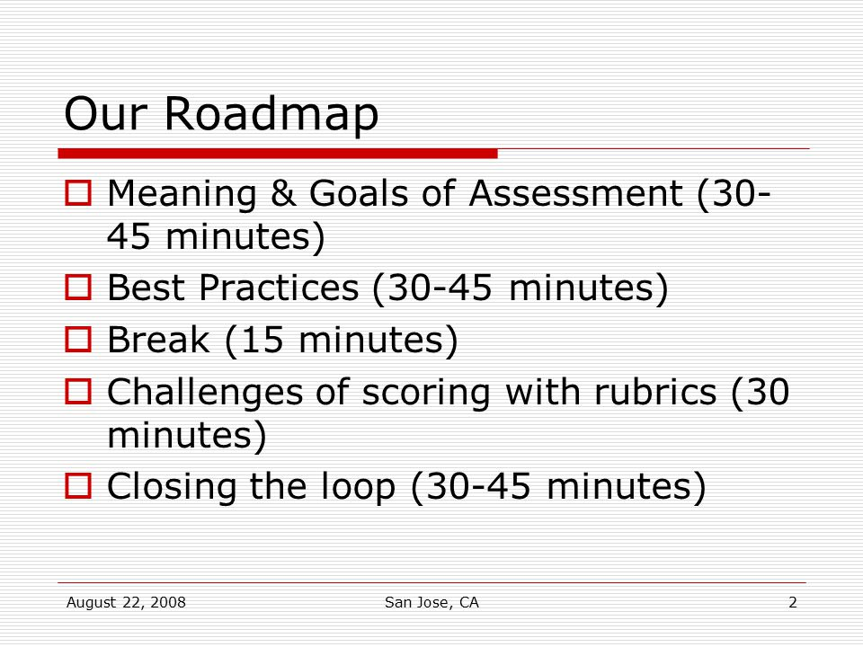 Our Roadmap Meaning & Goals of Assessment (30-45 minutes)