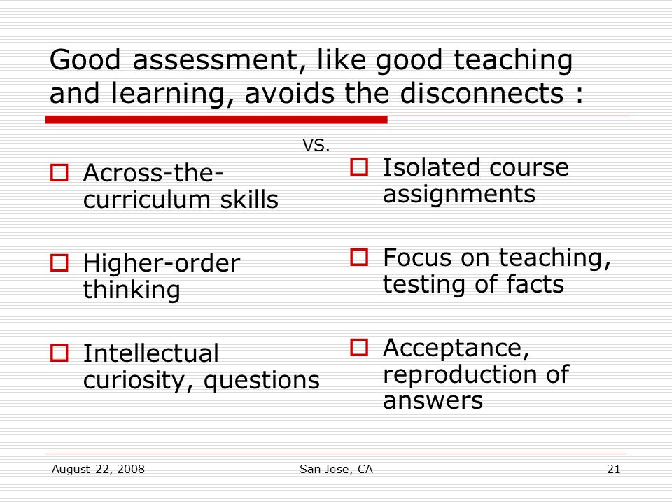 Good assessment, like good teaching and learning, avoids the disconnects :
