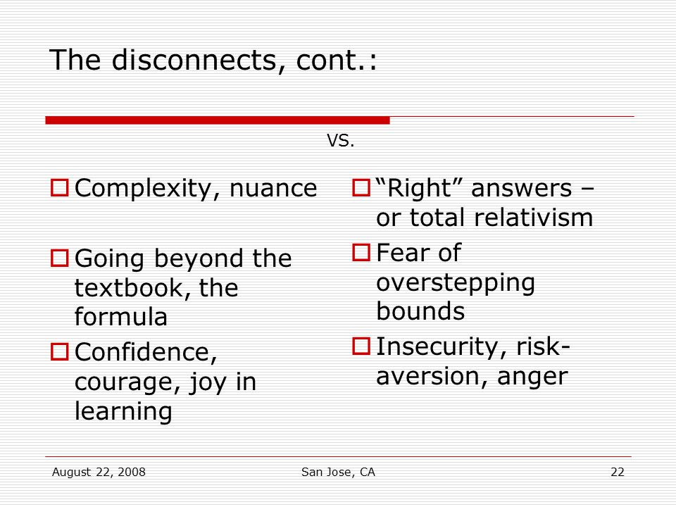 The disconnects, cont.: Complexity, nuance