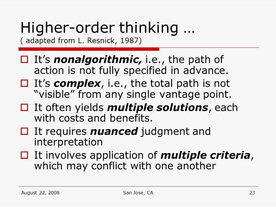 Higher-order thinking … ( adapted from L. Resnick, 1987)